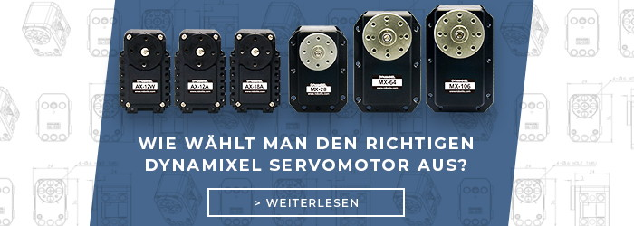 Wie wählt man den richtigen Dynamixel Servomotor aus?