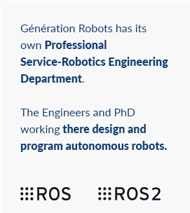 Génération Robots has its own Professional Service-Robotics Engineering Department. The Engineers and PhD working there design and program autonomous robots